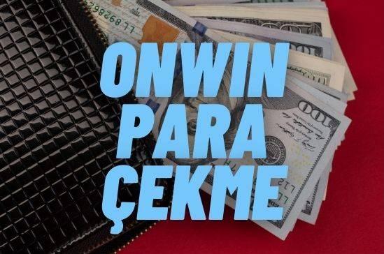 onwin para çekme
